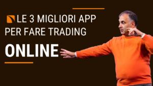 Le 3 migliori APP per fare trading online